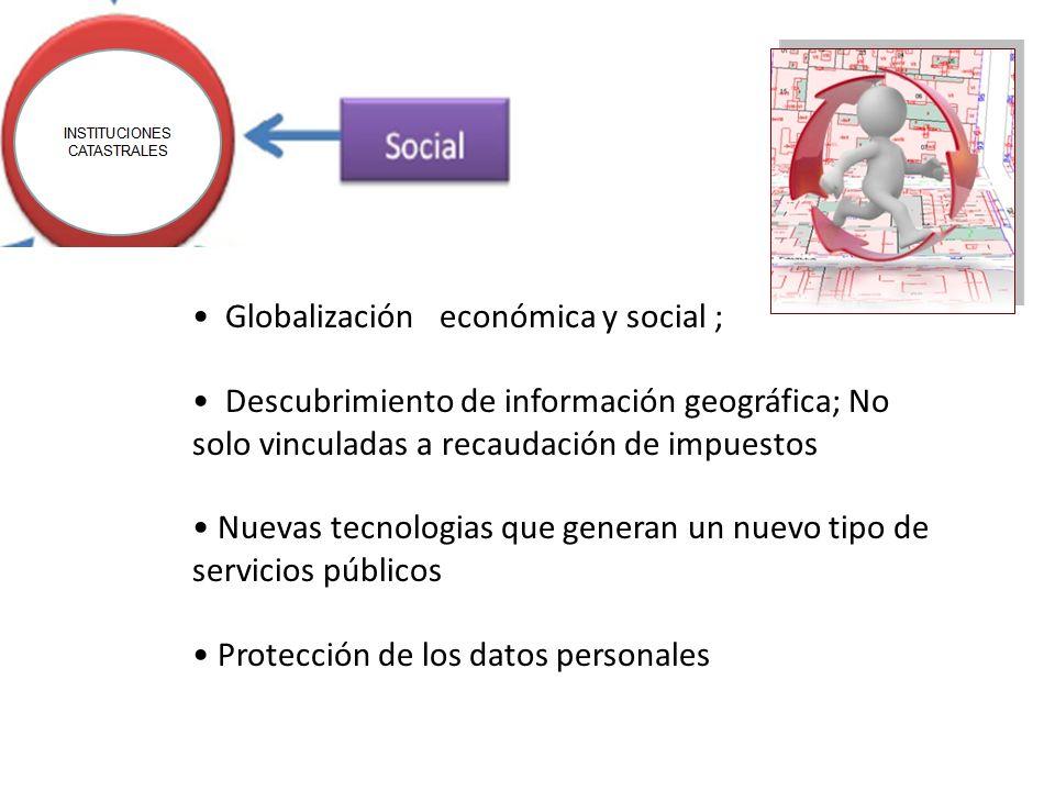 • Globalización económica y social ;