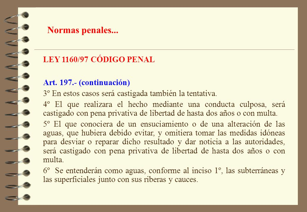 Normas penales... LEY 1160/97 CÓDIGO PENAL Art. 197.- (continuación)