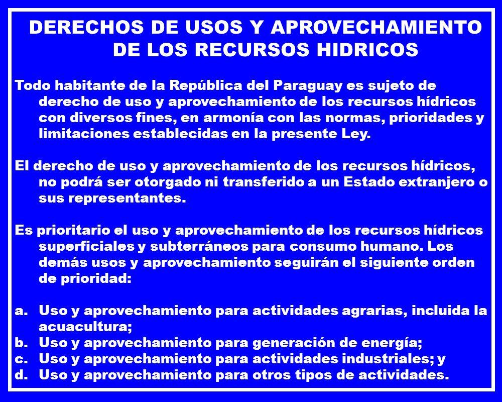 DERECHOS DE USOS Y APROVECHAMIENTO DE LOS RECURSOS HIDRICOS