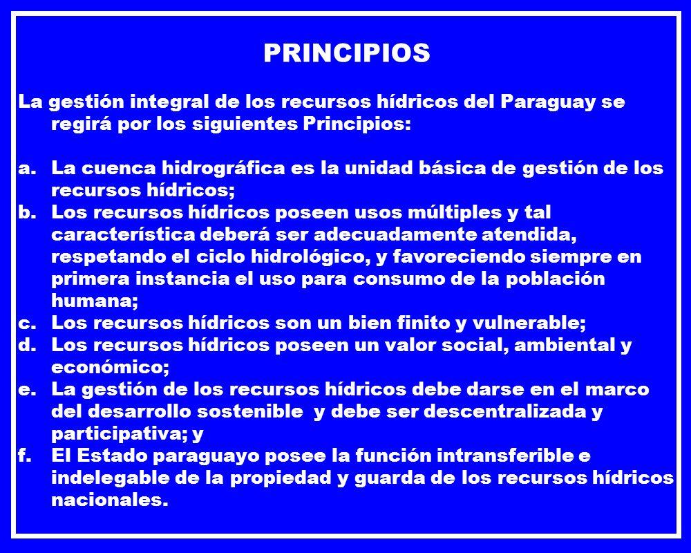 PRINCIPIOS La gestión integral de los recursos hídricos del Paraguay se regirá por los siguientes Principios: