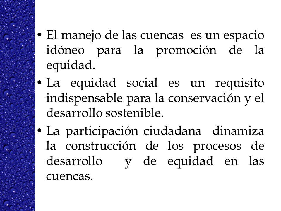 El manejo de las cuencas es un espacio idóneo para la promoción de la equidad.