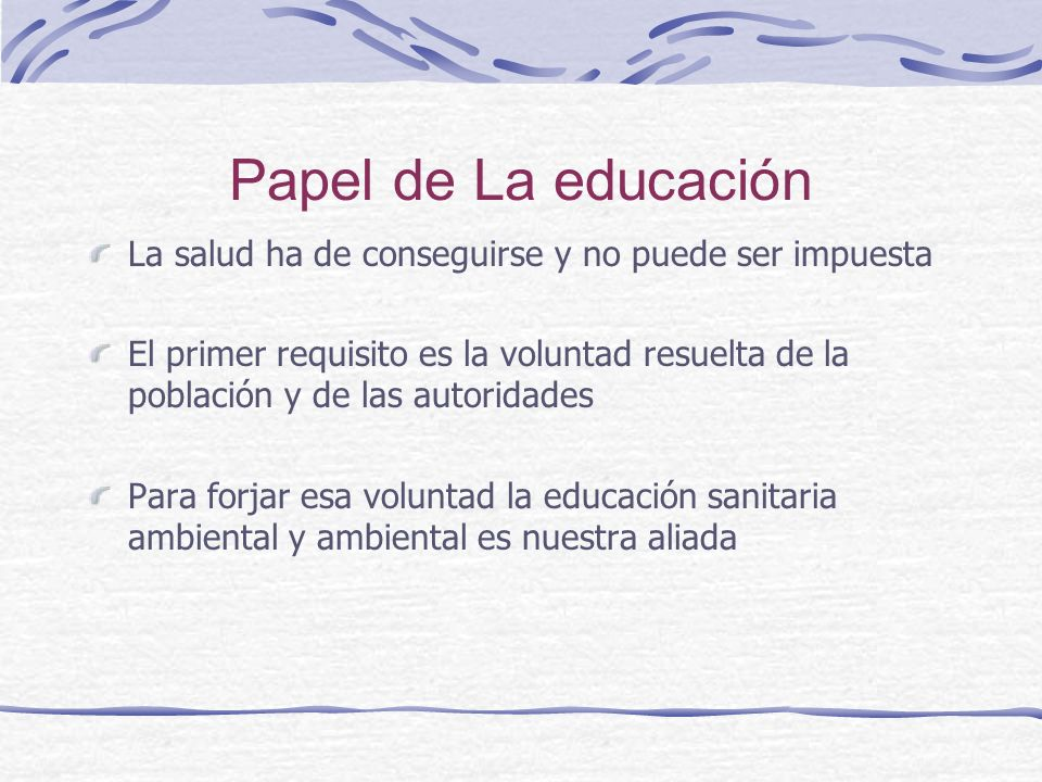 Papel de La educaciónLa salud ha de conseguirse y no puede ser impuesta.