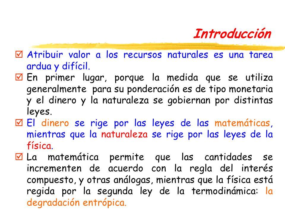 Introducción Atribuir valor a los recursos naturales es una tarea ardua y difícil.