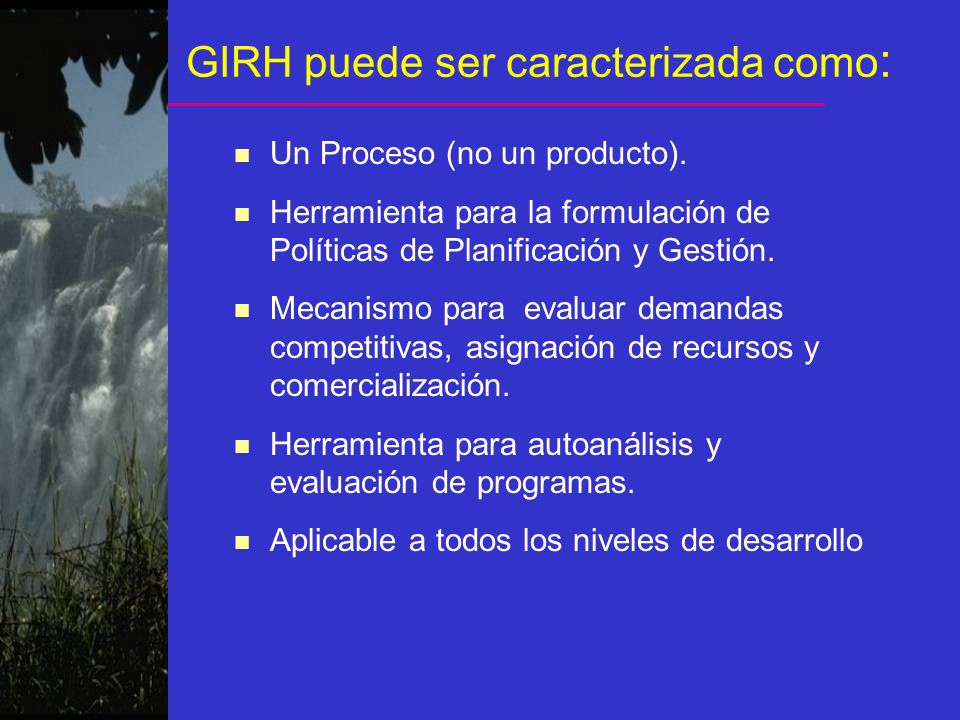 GIRH puede ser caracterizada como: