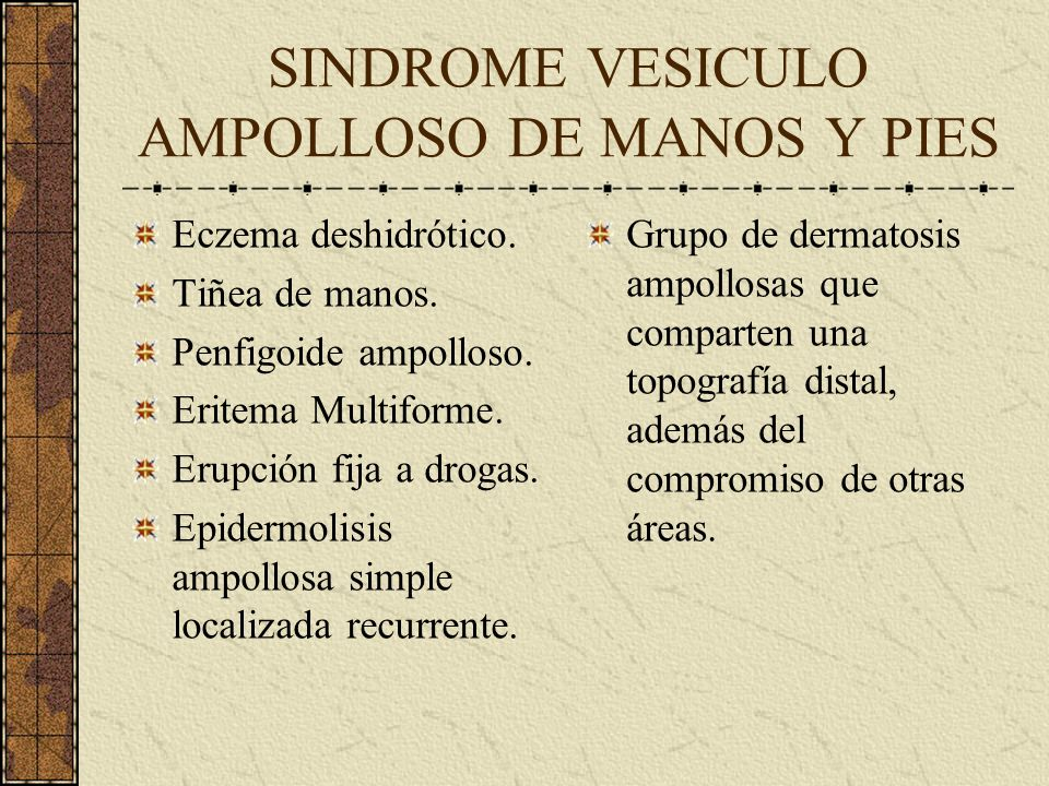 SINDROME VESICULO AMPOLLOSO DE MANOS Y PIES