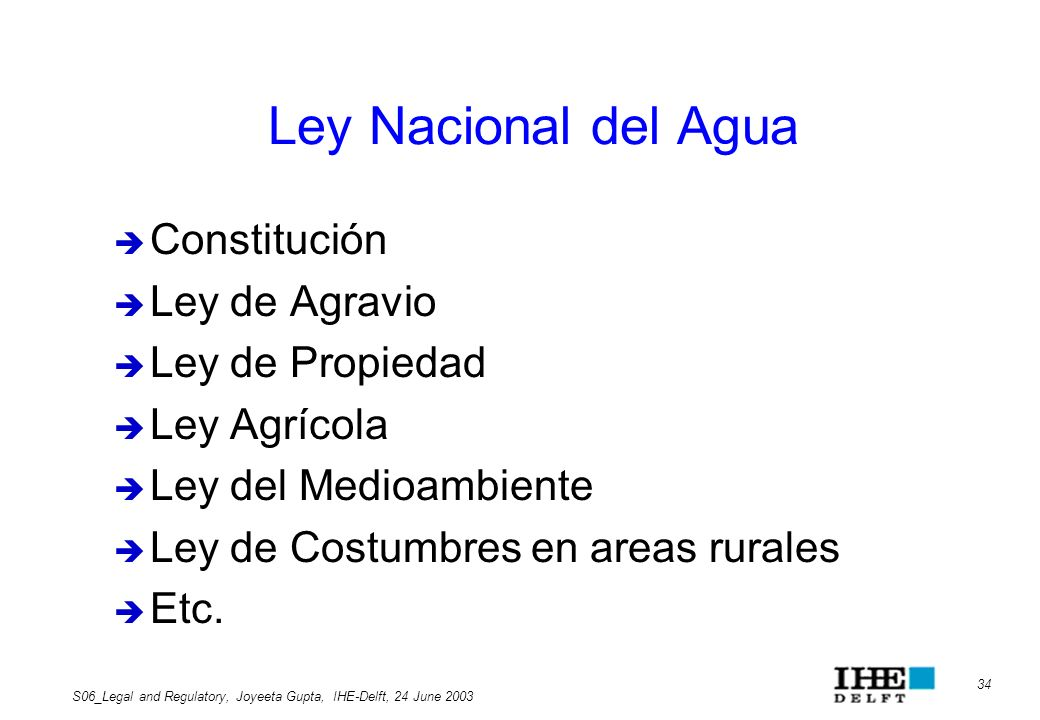 Ley Nacional del Agua Constitución Ley de Agravio Ley de Propiedad