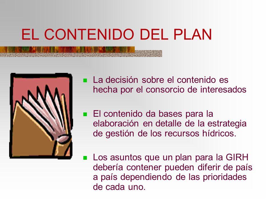 EL CONTENIDO DEL PLAN La decisión sobre el contenido es hecha por el consorcio de interesados.
