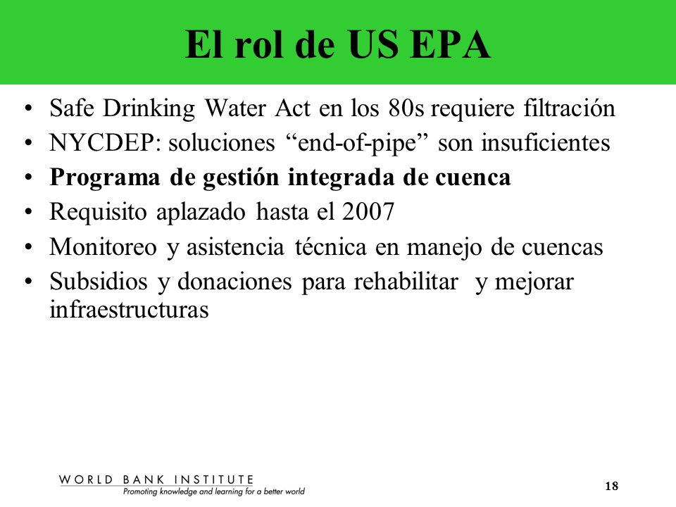 El rol de US EPA Safe Drinking Water Act en los 80s requiere filtración. NYCDEP: soluciones end-of-pipe son insuficientes.