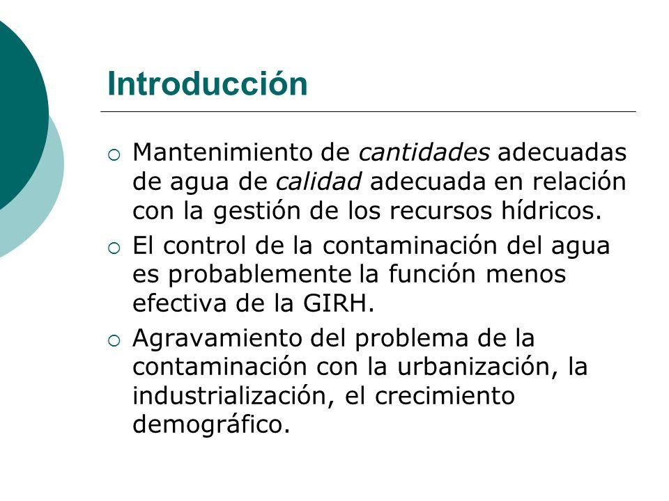 Introducción Mantenimiento de cantidades adecuadas de agua de calidad adecuada en relación con la gestión de los recursos hídricos.