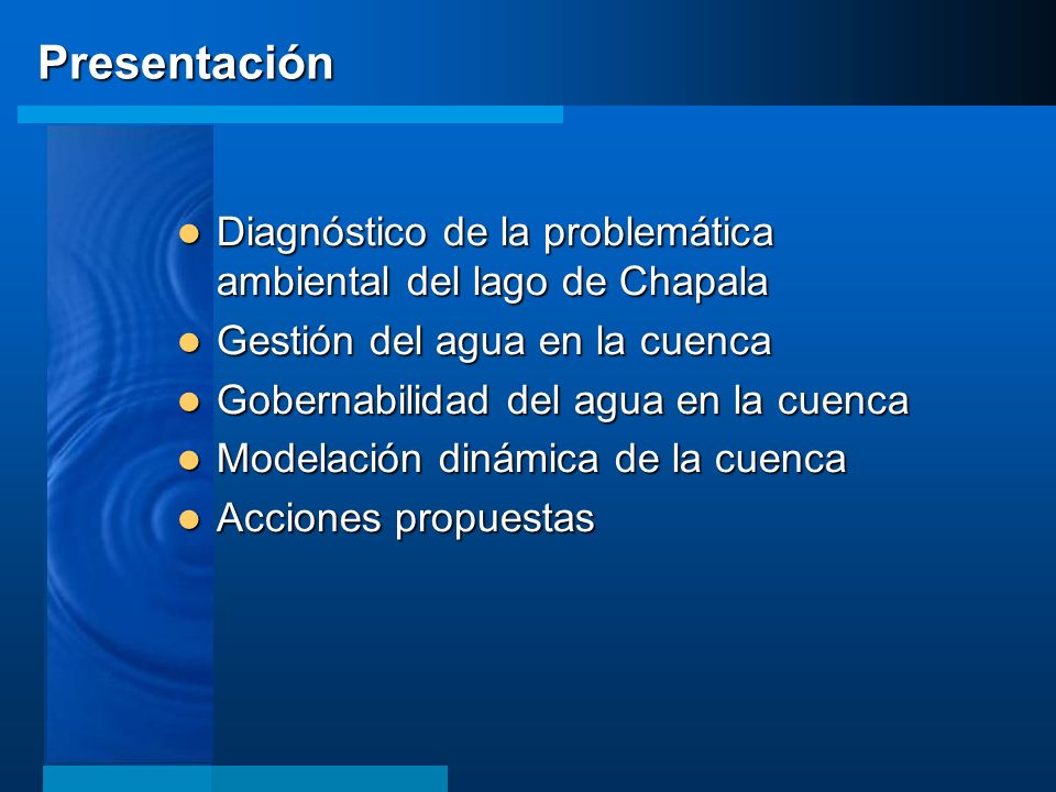 Presentación Diagnóstico de la problemática ambiental del lago de Chapala. Gestión del agua en la cuenca.