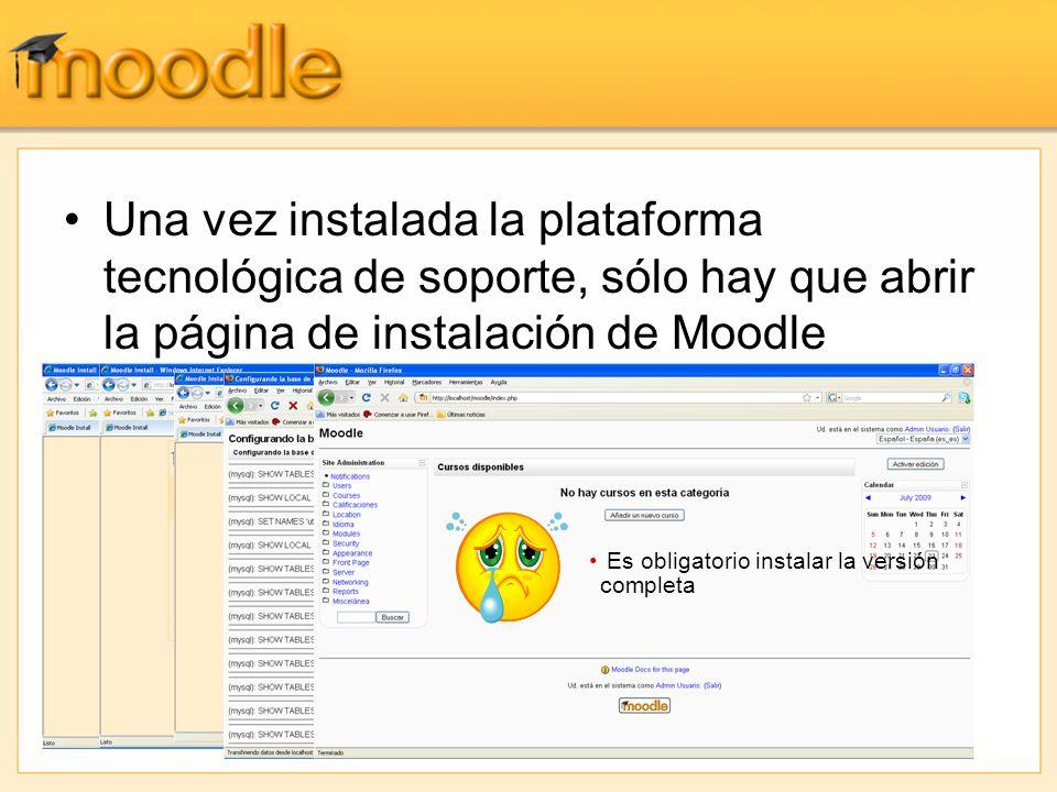 Una vez instalada la plataforma tecnológica de soporte, sólo hay que abrir la página de instalación de Moodle