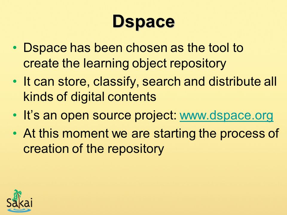 DspaceDspace has been chosen as the tool to create the learning object repository.