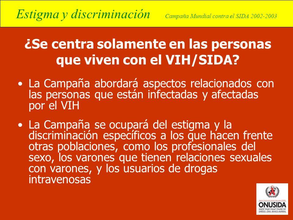 ¿Se centra solamente en las personas que viven con el VIH/SIDA