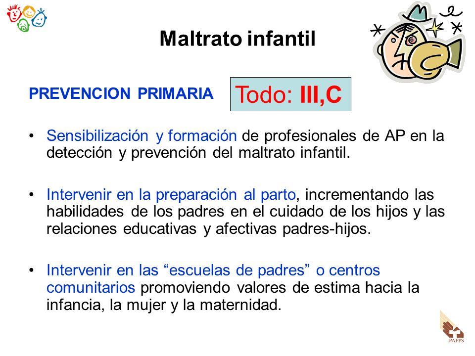 Todo: III,C Maltrato infantil PREVENCION PRIMARIA