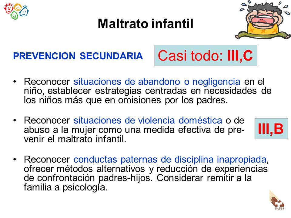 Casi todo: III,C III,B Maltrato infantil PREVENCION SECUNDARIA