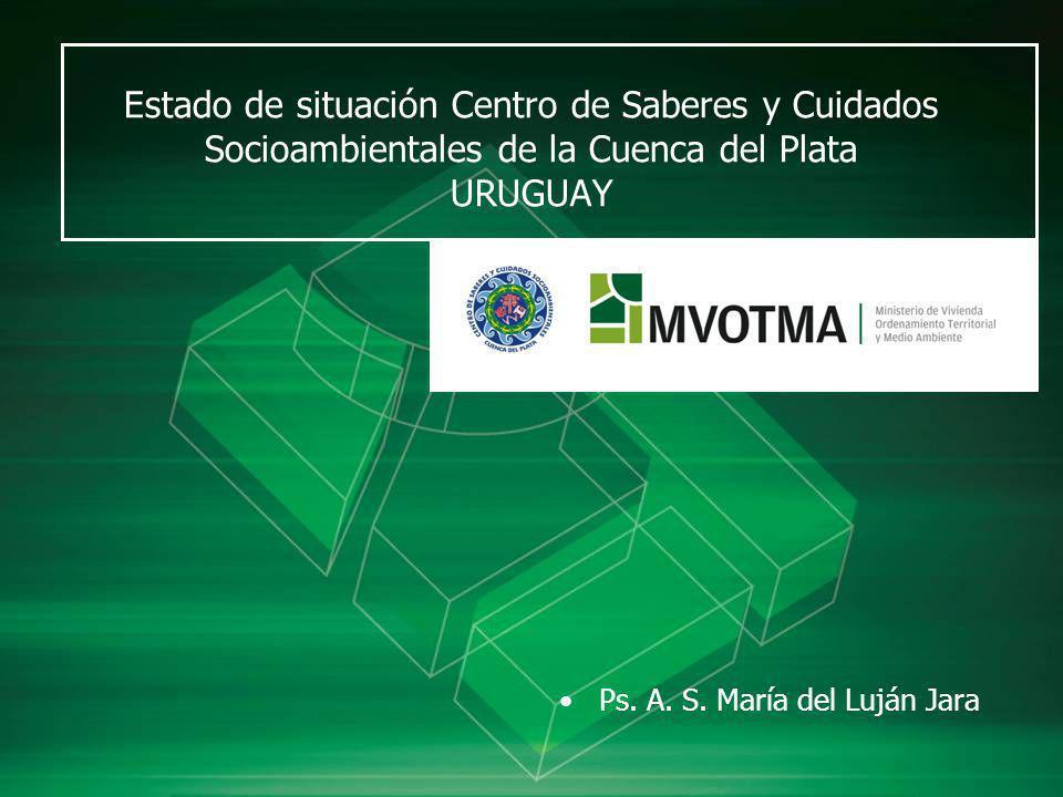 Estado de situación Centro de Saberes y Cuidados Socioambientales de la Cuenca del Plata URUGUAY
