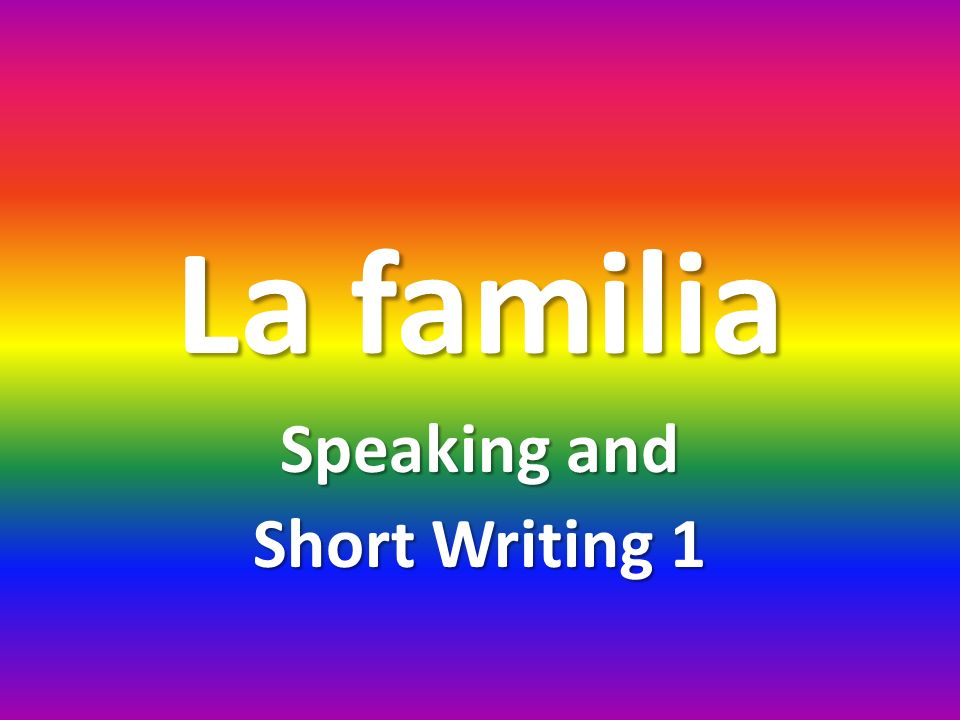 Speaking and Short Writing 1