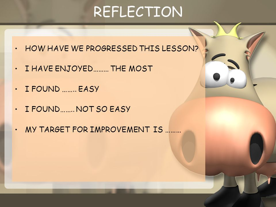 REFLECTION HOW HAVE WE PROGRESSED THIS LESSON