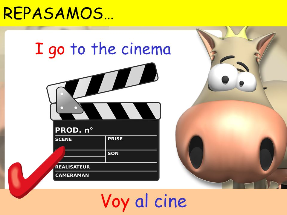 REPASAMOS… I go to the cinema Voy al cine