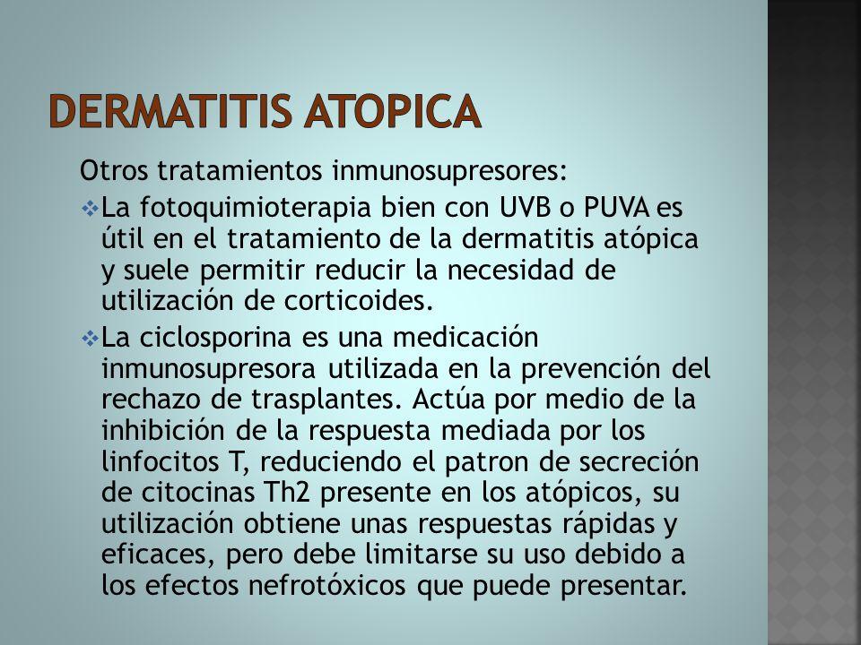 Dermatitis atopica Otros tratamientos inmunosupresores: