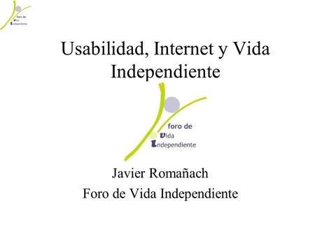Usabilidad, Internet y Vida Independiente
