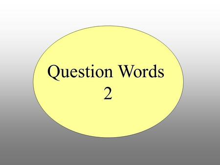 Question Words 2.