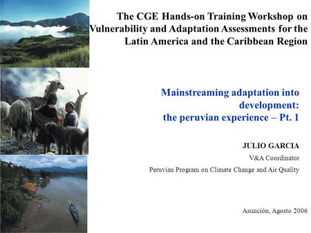 The CGE Hands-on Training Workshop on Vulnerability and Adaptation Assessments for the Latin America and the Caribbean Region Mainstreaming adaptation.