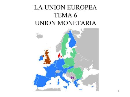 LA UNION EUROPEA TEMA 6 UNION MONETARIA