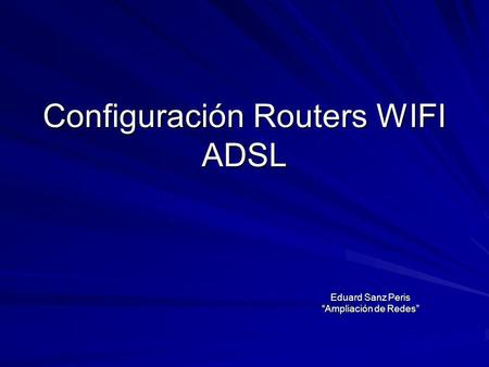 Configuración Routers WIFI ADSL