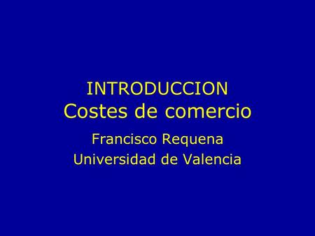 INTRODUCCION Costes de comercio