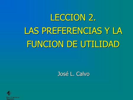 LECCION 2. LAS PREFERENCIAS Y LA FUNCION DE UTILIDAD