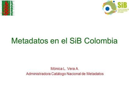 Metadatos en el SiB Colombia