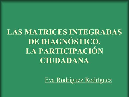 LAS MATRICES INTEGRADAS DE DIAGNÓSTICO