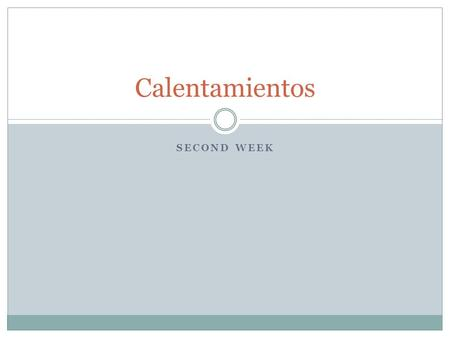 SECOND WEEK Calentamientos. Hoy es el 4 de febrero de 2012 This will be graded based on language control. Instructions: Complere the following nouns with.