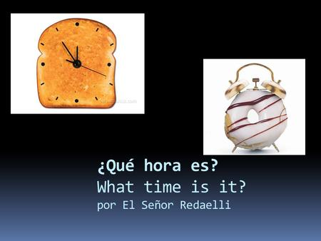 ¿Qué hora es? What time is it? por El Señor Redaelli.