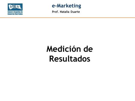 Prof. Natalia Duarte e-Marketing Medición de Resultados.