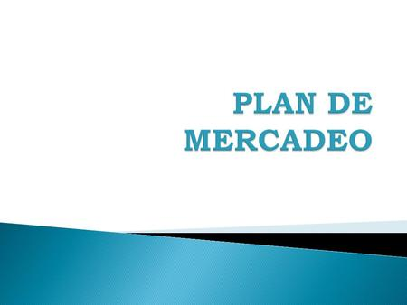 PLAN DE MERCADEO.