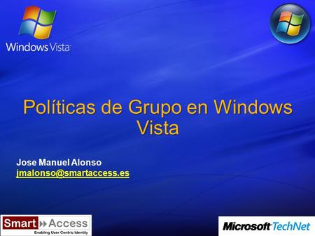 Políticas de Grupo en Windows Vista Jose Manuel Alonso