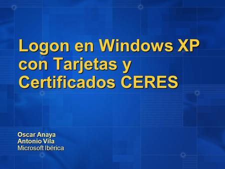 Logon en Windows XP con Tarjetas y Certificados CERES