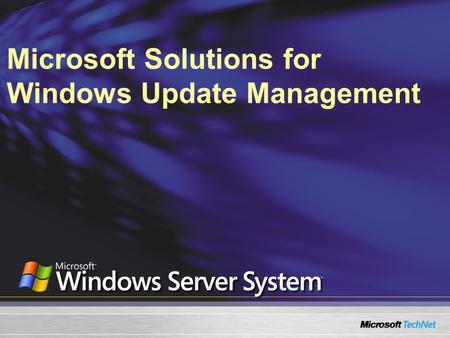 Microsoft Solutions for Windows Update Management
