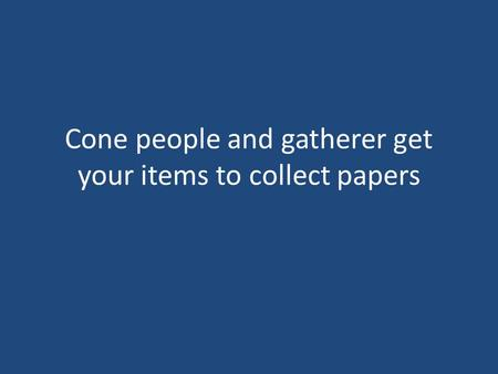 Cone people and gatherer get your items to collect papers.