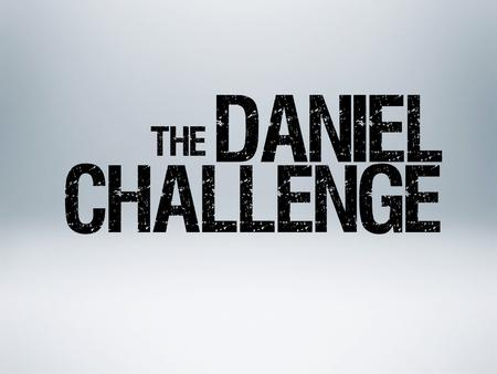 What is The Daniel Challenge?