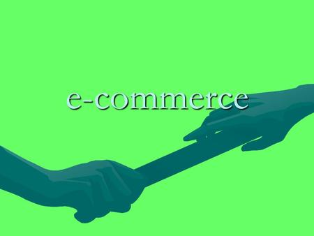 E-commerce. Que es el e-commerce?Que es el e-commerce?