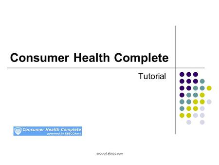 Support.ebsco.com Consumer Health Complete Tutorial.