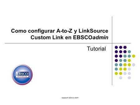 Como configurar A-to-Z y LinkSource Custom Link en EBSCOadmin