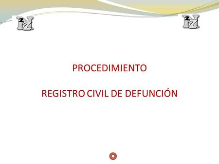 REGISTRO CIVIL DE DEFUNCIÓN
