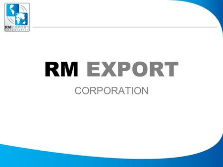 RM EXPORT CORPORATION. Director Dirección General Mexican Management Gerencia México Purchases Compras Design Diseño Local Sales Ventas Nacionales IT.