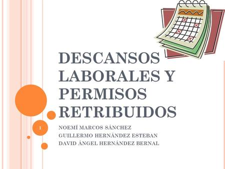 DESCANSOS LABORALES Y PERMISOS RETRIBUIDOS