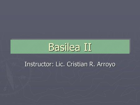 Instructor: Lic. Cristian R. Arroyo
