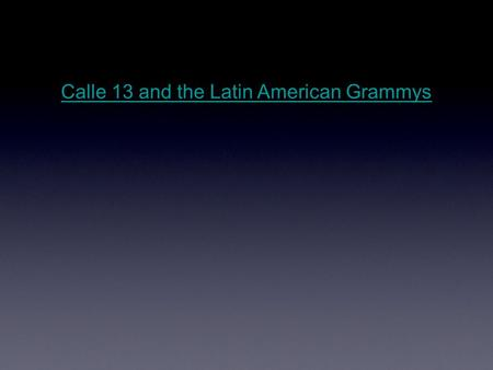 Calle 13 and the Latin American Grammys